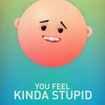 you-feel-kinda-stupid